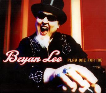 Bryan Lee - Play One For Me (2013) Repost