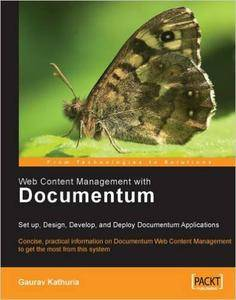 Web Content Management with Documentum: Setup, Design, Develop, and Deploy Documentum Applications (Repost)