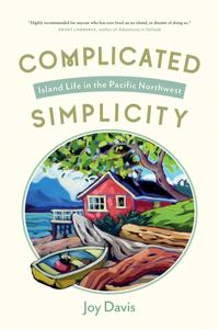 Complicated Simplicity: Island Life in the Pacific Northwest