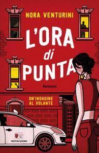 Nora Venturini - L'ora di punta. Un'indagine al volante
