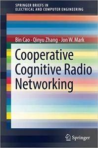 Cooperative Cognitive Radio Networking