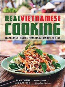 Real Vietnamese Cooking: Homestyle Recipes from Hanoi to Ho Chi Minh (Repost)