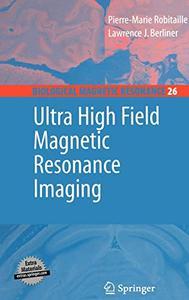 Ultra High Field Magnetic Resonance Imaging  [Repost]