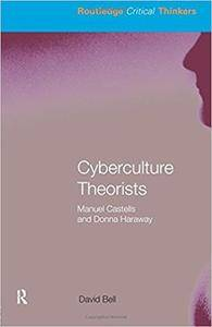 Cyberculture Theorists: Manuel Castells and Donna Haraway (Repost)