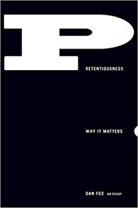 Pretentiousness: Why It Matters (Repost)