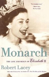 «Monarch: The Life and Reign of Elizabeth II» by Robert Lacey