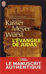"""Rodolphe Kasser, Marvin Meyer, Gregor Wurst, """"L'Evangile de Judas"""""""