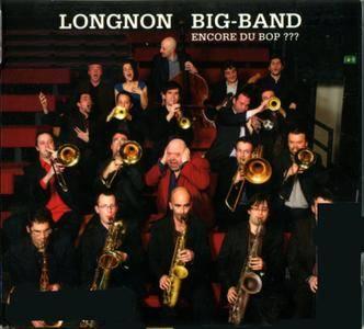 Longnon Big Band - Encore Du Bop ??? (2009) {Integral Jazz / Jean-Loup Longnon}