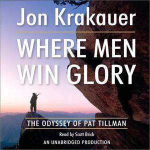 Where Men Win Glory: The Odyssey of Pat Tillman [Audiobook]