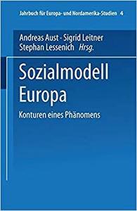 Sozialmodell Europa: Konturen eines Phänomens