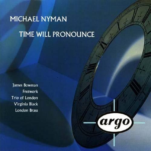 Michael Nyman - Time Will Pronounce (1993) (Repost)