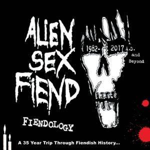 Alien Sex Fiend - Fiendology (2017)