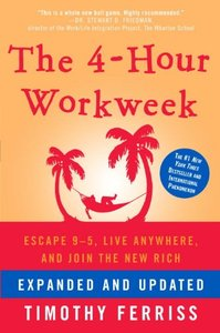 The 4-Hour Workweek: Escape 9-5, Live Anywhere, and Join the New Rich (repost)