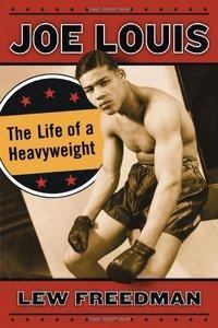 Joe Louis: The Life of a Heavyweight (Repost)