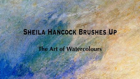 BBC - Sheila Hancock Brushes Up: The Art of Watercolours (2011)