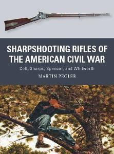 Sharpshooting Rifles of the American Civil War (Osprey Weapon 56)