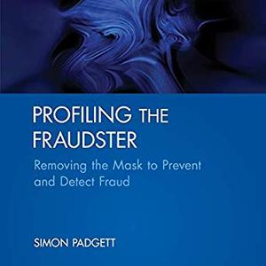 Profiling the Fraudster: Removing the Mask to Prevent and Detect Fraud [Audiobook]