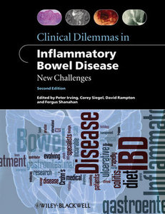 Clinical Dilemmas in Inflammatory Bowel Disease: New Challenges, 2 edition (repost)