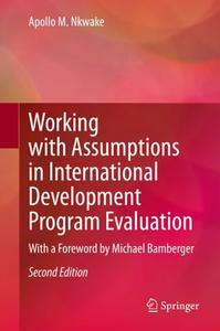 Working with Assumptions in International Development Program Evaluation: With a Foreword by Michael Bamberger, Second Edition