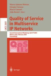 Quality of Service in Multiservice IP Networks: QoS-IP 2003