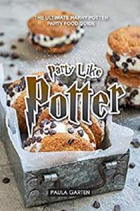 Party Like Potter: The Ultimate Harry Potter Party Food Guide