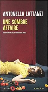 Une sombre affaire - Antonella Lattanzi