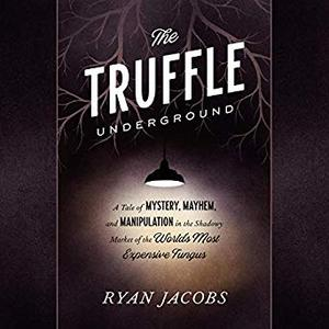 The Truffle Underground [Audiobook]