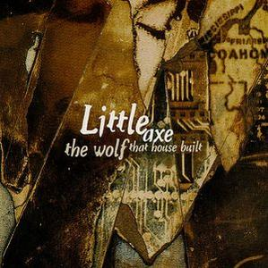 Little Axe - The Wolf That House Built (1994)