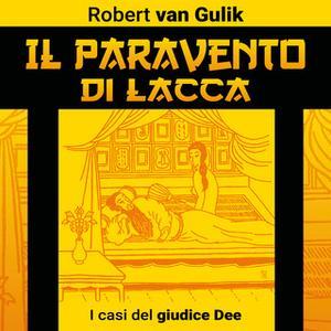 «Il paravento di lacca. I casi del giudice Dee» by Robert van Gulik