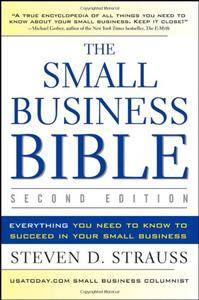 The Small Business Bible: Everything You Need to Know to Succeed in Your Small Business (Repost)