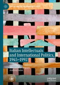 Italian Intellectuals and International Politics, 1945–1992