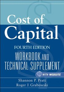 Cost of Capital: Workbook and Technical Supplement, 4 edition (repost)
