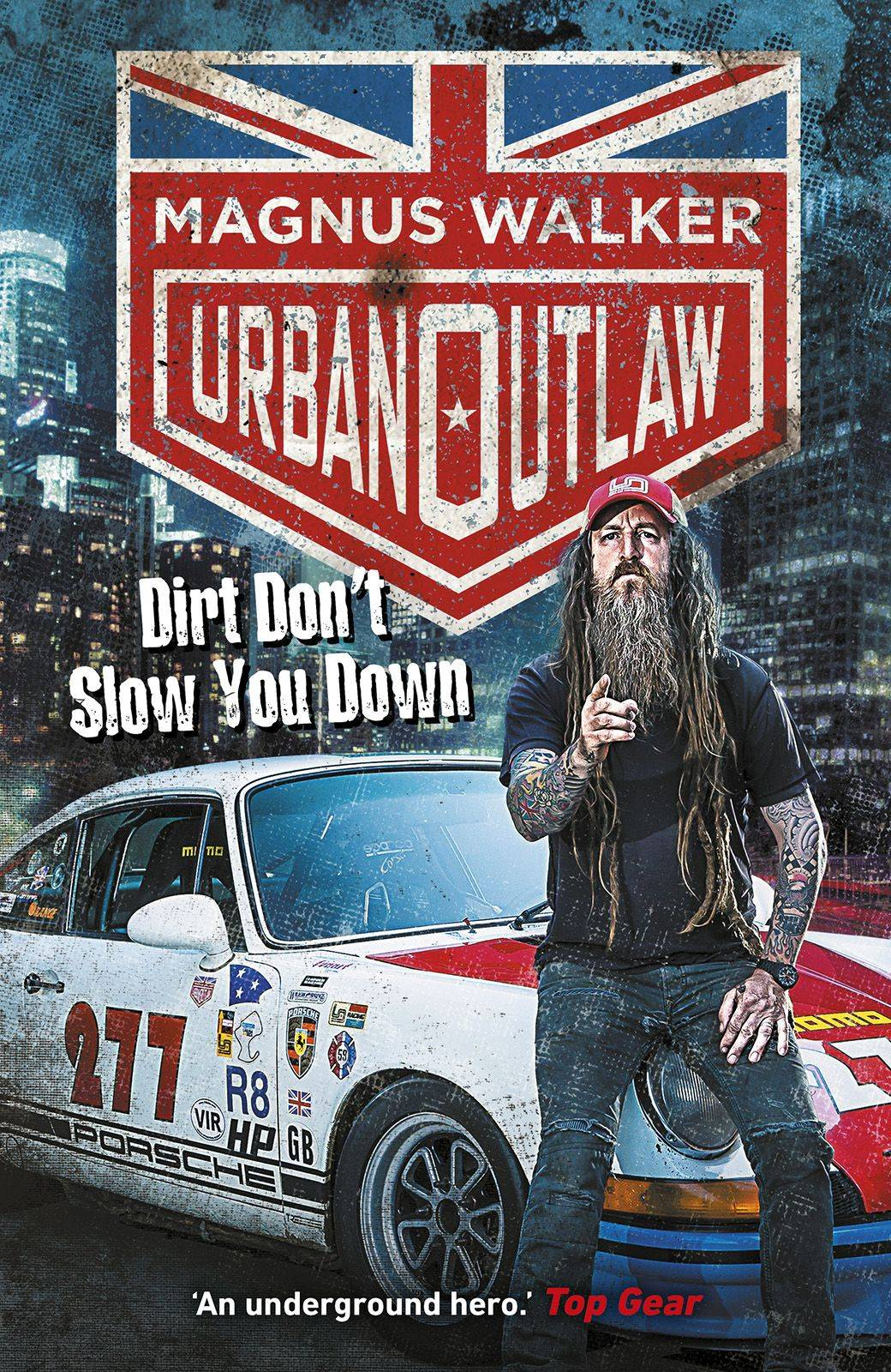 Urban Outlaw: Dirt Don't Slow You Down