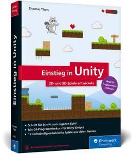 Einstieg in Unity: 2D- und 3D-Spiele entwickeln.
