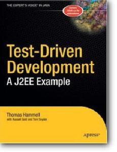 Russell Gold, Thomas Hammell, Tom Snyder, «Test-Driven Development: A J2EE Example»