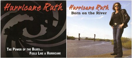 Hurricane Ruth - The Power Of The Blues...Feels Like A Hurricane + Born On The River (2011/2014)