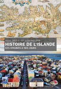 Michel Salle, Æsa Sigurjonsdottir - Histoire de l'Islande. Des origines à nos jours
