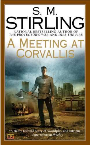 A Meeting at Corvallis: S. M. Stirling