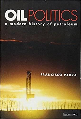 Oil Politics: A Modern History of Petroleum