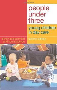 People Under Three: Young Children in Day Care, Second edition