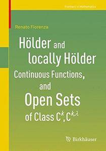 Hölder and locally Hölder Continuous Functions, and Open Sets of Class C^k, C^{k,lambda}