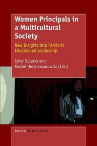 Women Principals in a Multicultural Society: New Insights into Feminist Educational Leadership