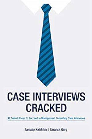 Case Interviews Cracked: 32 Solved Cases to Succeed in Managment Consulting Case Interviews [Kindle Edition]