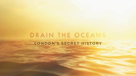 NG. - Drain the Oceans: London's Secret History (2019)