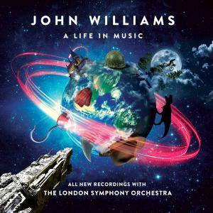 London Symphony Orchestra & Gavin Greenaway - John Williams: A Life In Music (2018)