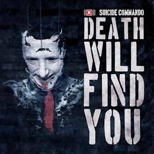 Suicide Commando - Death Will Find You (2018)