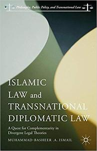 Islamic Law and Transnational Diplomatic Law: A Quest for Complementarity in Divergent Legal Theories (Repost)
