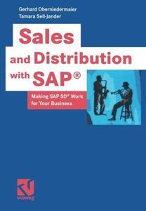 Sales and Distribution with SAP®: Making SAP SD® Work for Your Business