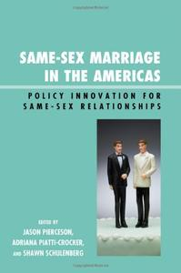 Same-sex Marriage in the Americas: Policy Innovation for Same-Sex Relationships