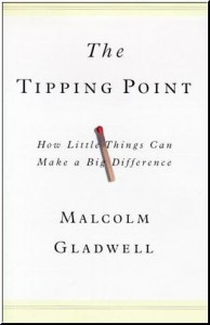 The Tipping Point: How Little Things Can Make a Big Difference (Re post)